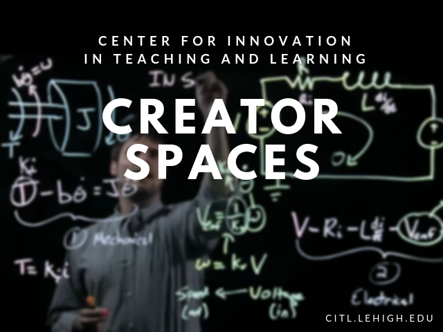 Lehigh University Center for Innovation in Teaching and Learning Building C Creator Spaces
