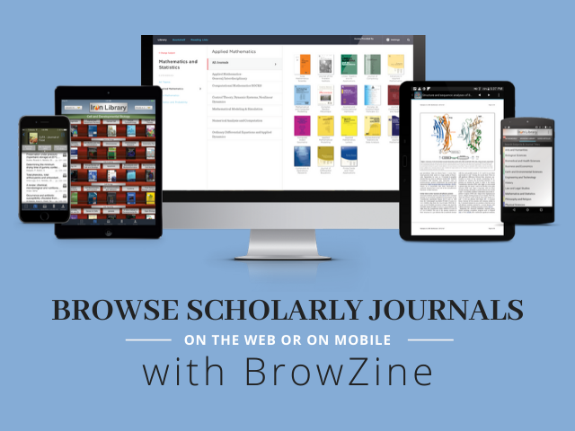 Browse scholarly journals on the web or on mobile with browzine