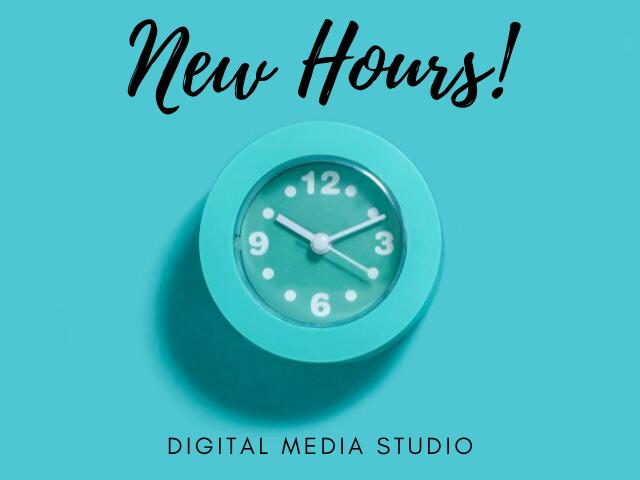 Digital Media Studio new hours