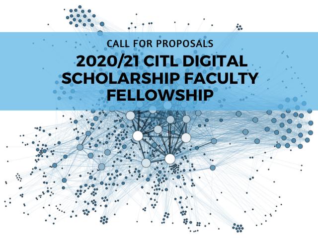 Call for proposals: CITL Digital Scholarship Faculty Fellowship 2020/21