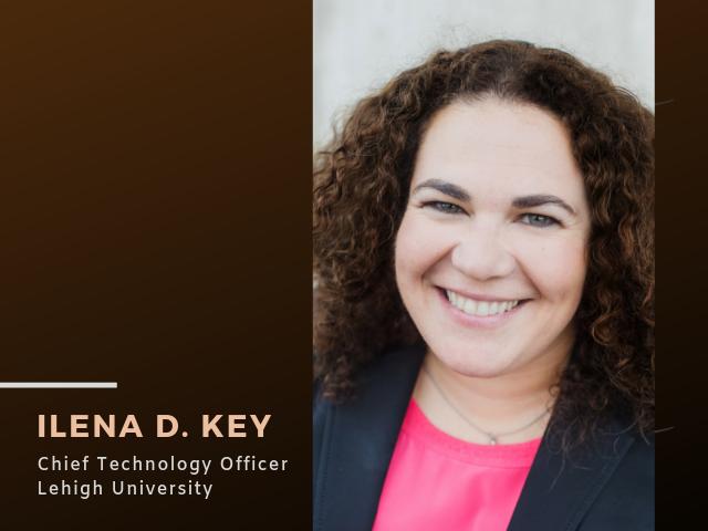 Lehigh University names new Chief Technology Officer Ilena Key