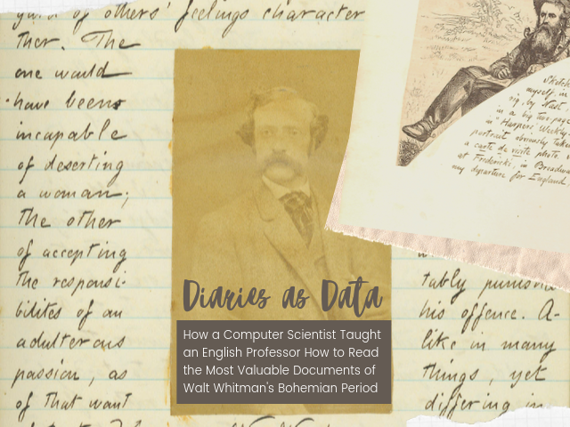 Diaries as Data; or, How a Computer Scientist Taught an English Professor How to Read the Most Valuable Document of Walt Whitman's Bohemian Period