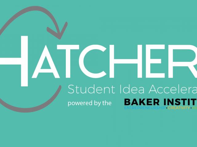 hatchery at the Baker Institute for Entrepreneurship, Creativity, and Innovatio