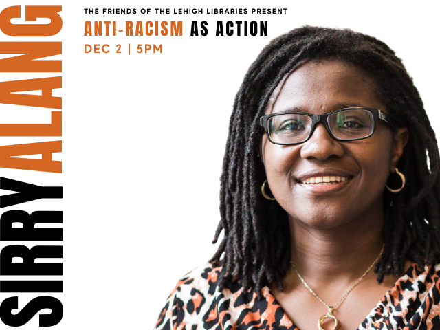 Dr. Sirry Alang Dec 2nd Friends of the Lehigh Libraries Talk: Anti-Racism as Action