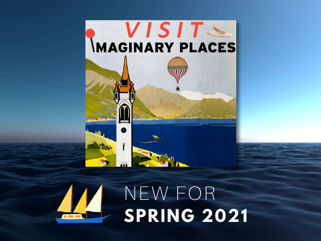 Imaginary Places Spring 2021