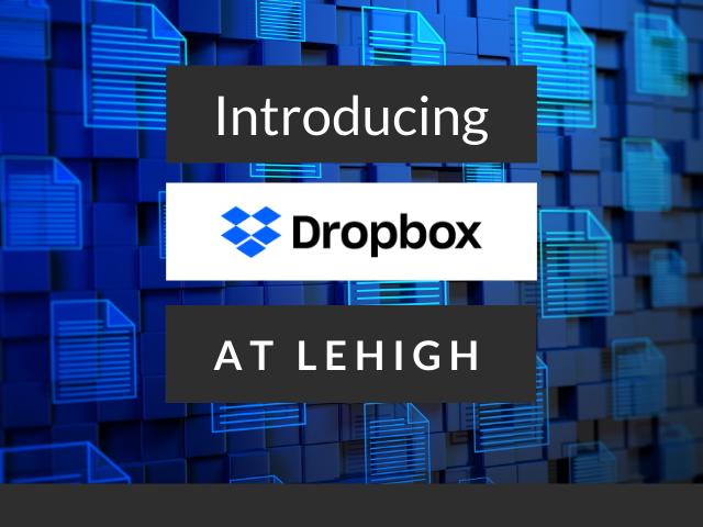 Introducing Dropbos at Lehigh