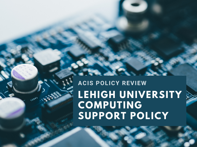 New Lehigh University Computing Support Policy for campus review over computer motherboard image