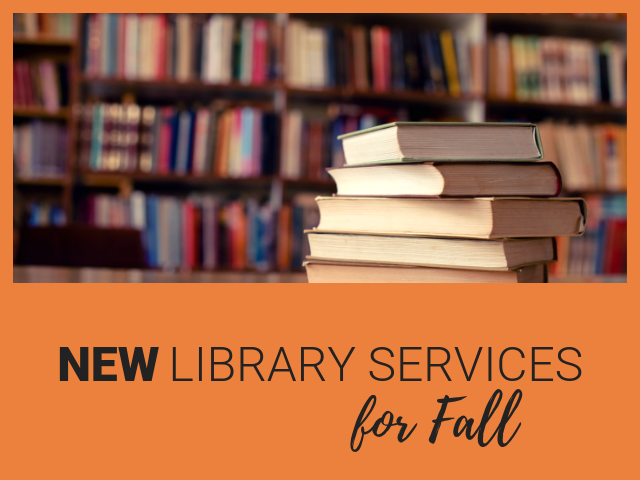 New library services for fall with photo of library books