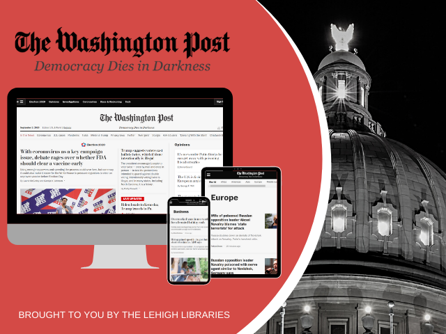 The Washington Post now available through the Lehigh Libraries