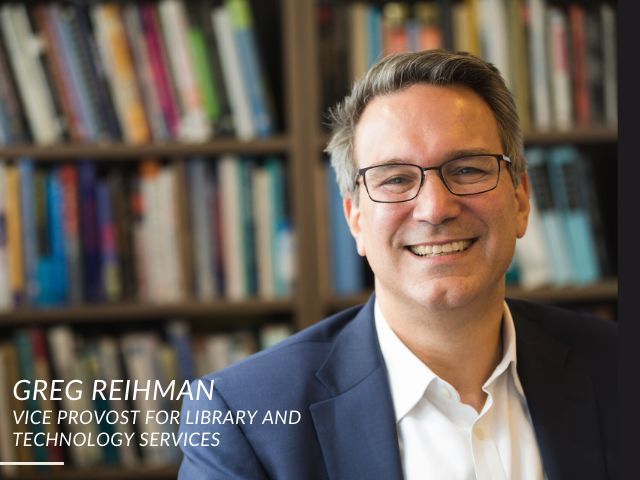 Greg Reihman Named Vice Provost for Library and Technology Services Lehigh University
