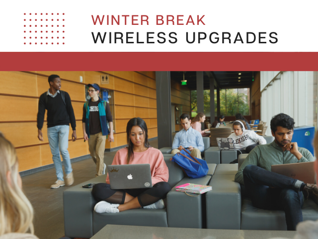 Wireless upgrades scheduled for winter break