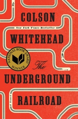 Colson Whitehead Unnderground Railroad book cover